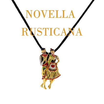 Novella Rusticana giuliana di franco gioielli